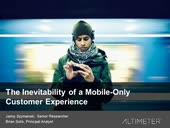 [Webinar] The Inevitability of a Mobile-Only Customer Experience by Altimeter Group