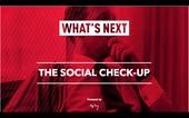 What's Next: The Social Check-Up [Recording]