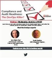 Webinar : Compliance and Audit Readiness: The DevOps Killer?
