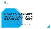 How to Maximize Your Relocation Program Budget