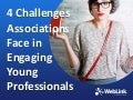 4 challenges associations face in engaging young professionals