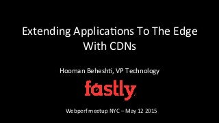 Extending your applications to the edge with CDNs