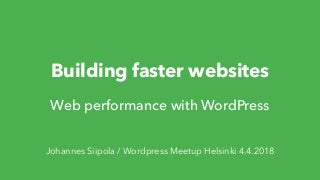 Building faster websites: web performance with WordPress