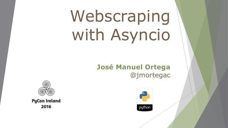 Webscraping with asyncio