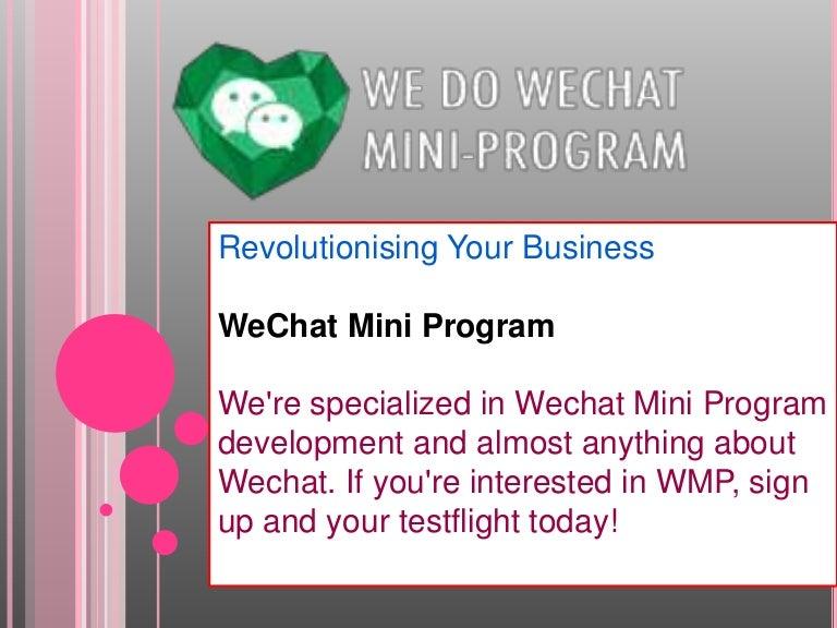 We chat mini program