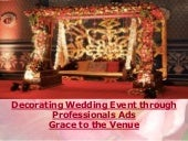 Decorating Wedding Event through Professionals Ads Grace to the Venue