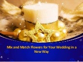 Mix and Match Flowers for Your Wedding in a New Way