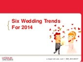 Six Wedding Trends For 2014