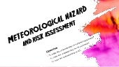 Week 1 meteorological hazard and risk assessments