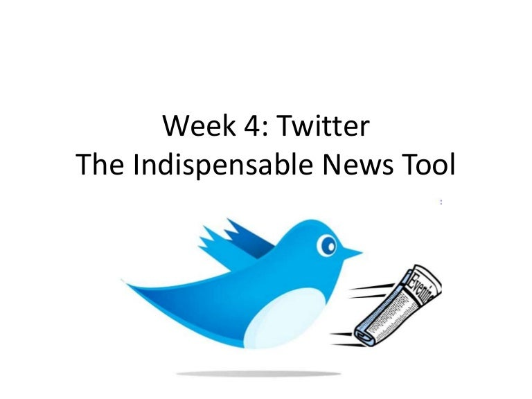 Week 4 twitter indispensable news tool 2014