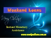 Without Trouble To Handle Your Fiscal Crisis Through Weekend Loans