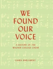 We Found our Voice: A History of the Wagner College Choir (2017)