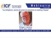 """ICF Synergie : """"Les métaphores, sources de prises de conscience en coaching d'équipe"""" de Philippe R. Declercq - SLIDEs"""