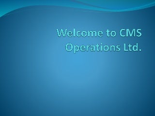 Welcome to cms operations ltd