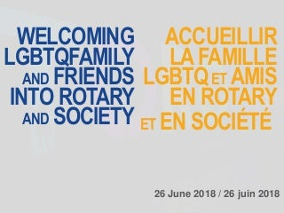 Welcoming LGBT Family and Friends into Rotary