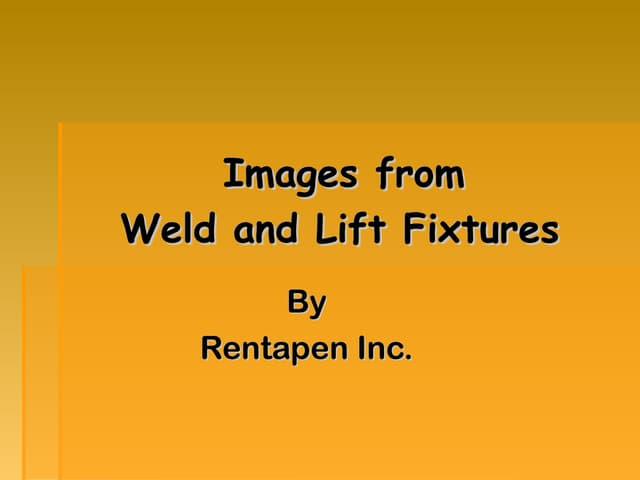 Weld and Lift Fixtures