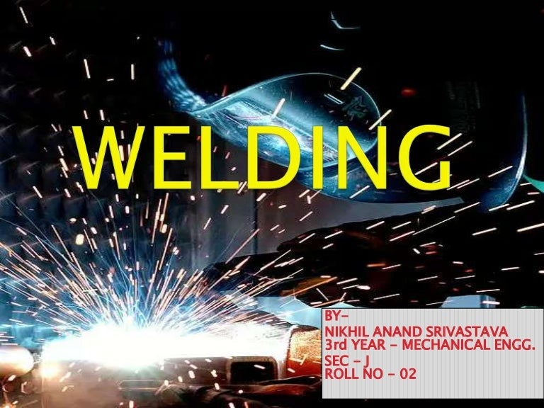Welding Technology welding technology  presentation