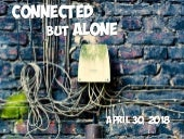 Connected But Alone