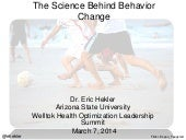 The Science Behind Behavior Change: Keynote talk given at the Welltok Health Optimization Summit