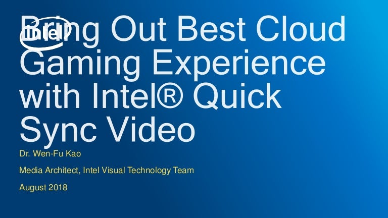 Deliver Smooth Game Streaming Experiences with Intel® Quick