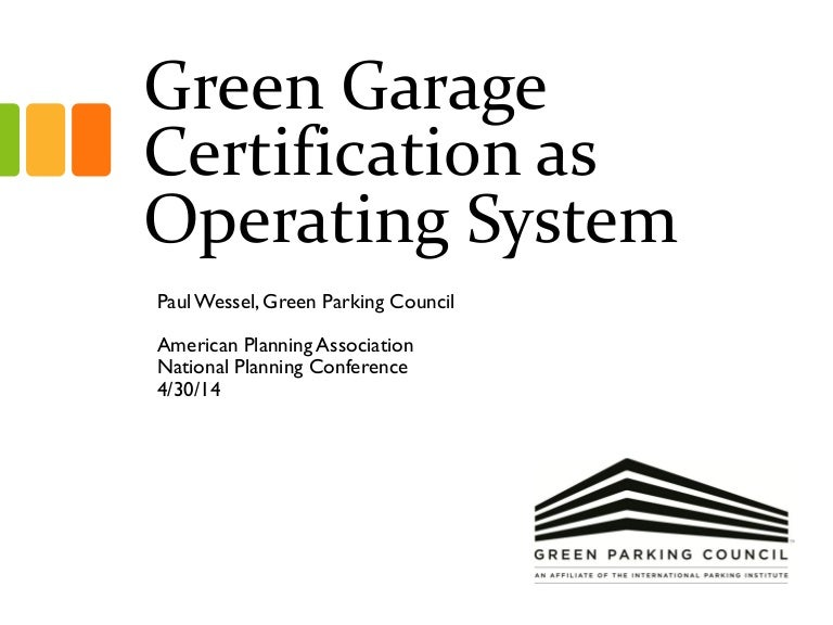 Green Garage Certification As Operating System Paul Wessel Green P