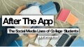 After the App: The Social Media Lives of College Students