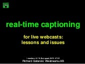 Real-time captioning for live webcasts: lessons and issues