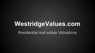 Westridge in Valencia CA home values and prices