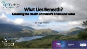 What lies beneath? Assessing the health of Ireland's rivers and lakes