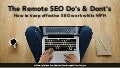 The Remote SEO Do's & Dont's