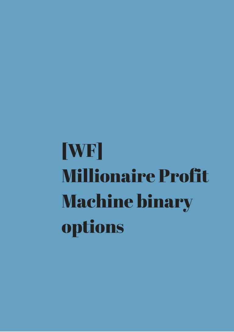 Millionaire money machine binary options bet on spread blogspot