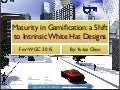 [Keynote at WGC 2015] Maturity in Gamification, a shift to White Hat Intrinsic Designs