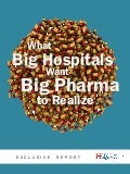 What Big Hospitals Want Big Pharma to Realize