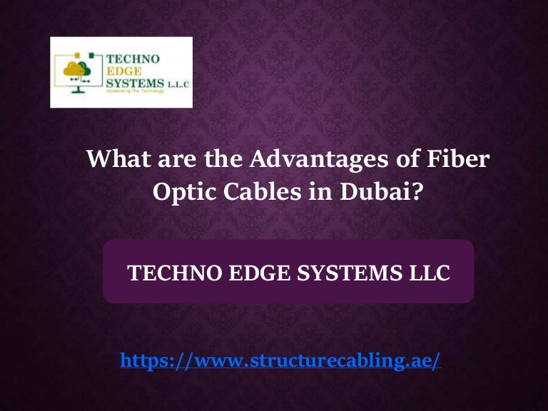 What are the Advantages of Fiber Optic Cables in Dubai?