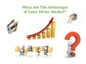 What are the advantages of laser driver diodes