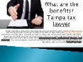 What are the benefits | Tax Lawyer Tampa