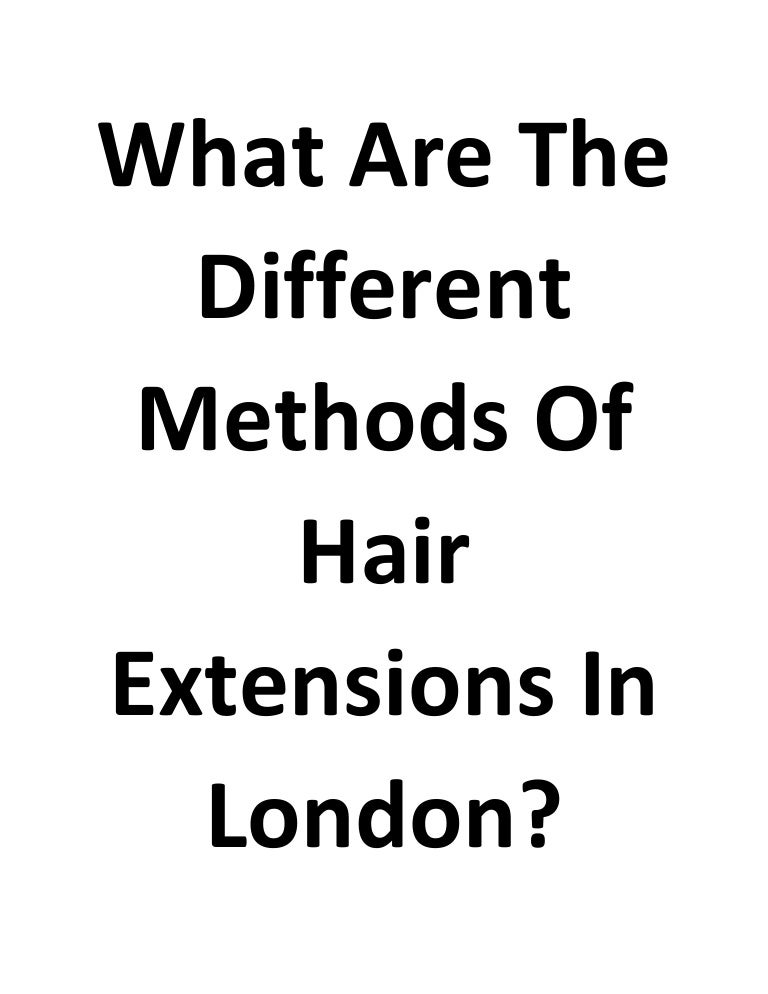 What are the different methods of hair extensions in london