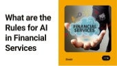 What are the Rules for AI in Financial Services