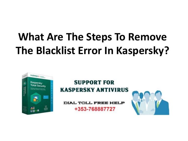 What are the steps to remove the blacklist error in kaspersky
