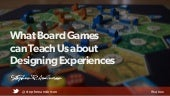 What Board Games can Teach Us about Designing Experiences