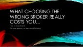 What choosing the wrong broker really costs you
