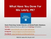 What have you done for me lately pr kevin petschow_depaulu_052317