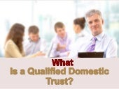 What Is a Qualified Domestic Trust