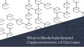What is blockchain beyond cryptocurrencies - 16 use cases