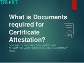 What is documents required for certificate attestation