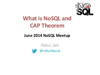 What is NoSQL and CAP Theorem