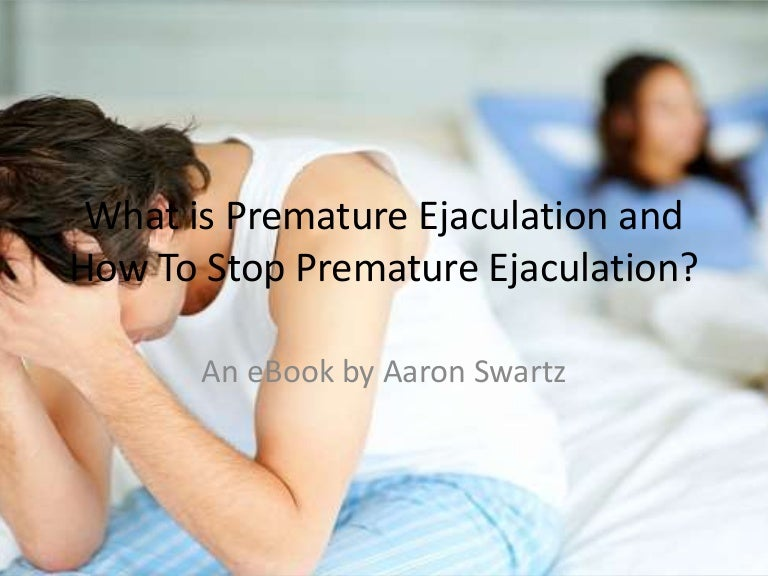 What Is Premature Ejaculation And How To Stop Premature -8612