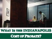 What is the Indianapolis Cost of Probate