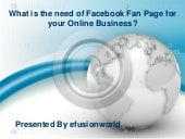 What is the need of facebook fan page