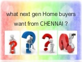 What Next Gen Home Buyers want from Chennai?